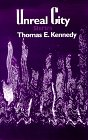 Unreal City by Thomas E. Kennedy