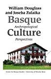 Douglass, William A.: Basque Culture: Anthropological Perspectives (BASQUE TEXTBOOK SERIES)