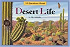 One Hundred One Questions About Desert Life…