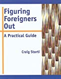 Craig Storti: Figuring Foreigners Out: A Practical Guide