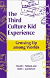 Van Reken, Ruth E.: The Third Culture Kid Experience: Growing Up Among Worlds