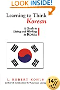 Learning to Think Korean: A Guide to Living and Working in Korea (Interact Series)