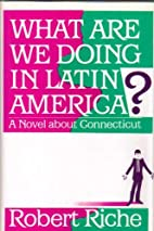 What Are We Doing in Latin America? by…