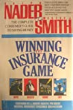 Nader, Ralph: Winning the Insurance Game: The Complete Consumer's Guide to Saving Money