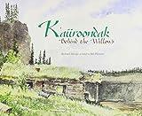 Martin, Richard: K'aiiroondak: Behind the Willows