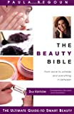 Begoun, Paula: The Beauty Bible: The Ultimate Guide to Smart Beauty