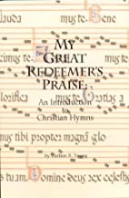 My Great Redeemer's Praise: An Introduction…
