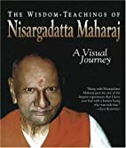 The Wisdom-Teachings of Nisargadatta…