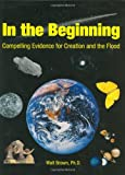 Brown, Walt: In the Beginning: Compelling Evidence for Creation and the Flood