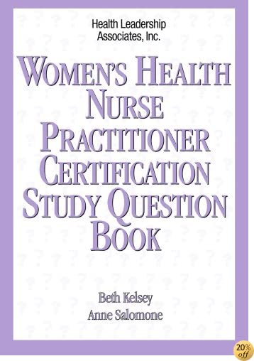 TWomen's Health Nurse Practitioner Certification Study Question Book (Family Nurse Practitioner Certification Study Question Set)