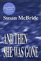 And Then She Was Gone by Susan McBride