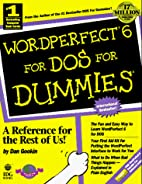 Wordperfect 6 for Dummies by Dan Gookin