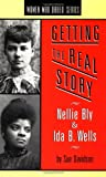 Davidson, Sue: Getting the Real Story : Nellie Bly and Ida B. Wells
