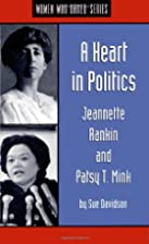 A Heart in Politics: Jeannette Rankin and…