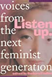Findlen, Barbara: Listen Up: Voices from the Next Feminist Generation