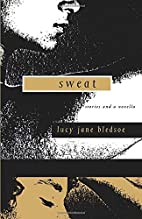 Sweat: Stories and a Novella by Lucy Jane…