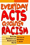 Reddy, Maureen T.: Everyday Acts Against Racism: Raising Children in a Multiracial World