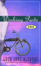 Working Parts: A Novel by Lucy Jane Bledsoe