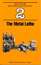 The Metal Lathe by David Gingery