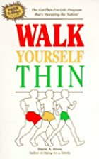 Walk Yourself Thin by David A. Rives