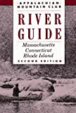 Appalachian Mountain Club: Amc River Guide: Massachusetts Connecticut Rhode Island