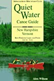 Wilson, Alex: Amc Quiet Water Canoe Guide: New Hampshire/Vermont