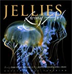 Jellies: Living Art by Judith L. Connor