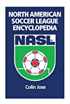 North American Soccer League Encyclopedia by…