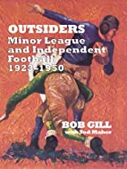 Outsiders: Minor League and Independent…