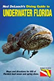 Deloach, Ned: Diving Guide to Underwater Florida