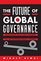 The Future of Global Governance: Managing…