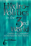 Elhance, Arun P.: Hydropolitics in the Third World: Conflict and Cooperation in International River Basins