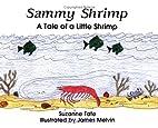 Sammy Shrimp: A Tale of a Little Shrimp (No.…