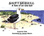 Salty Seagull: A Tale of an Old Salt (No. 12…