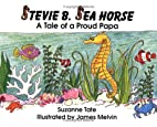 Stevie B. Sea Horse: A Tale of a Proud Papa…