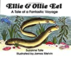 Ellie and Ollie Eel: A Tale of a Fantastic…