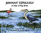 Johnny Longlegs: A Tale of Big Birds by…