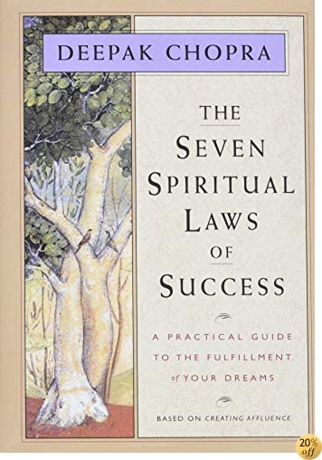 TThe Seven Spiritual Laws of Success: A Practical Guide to the Fulfillment of Your Dreams