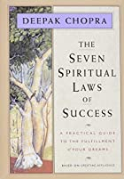 Spiritual Laws of Success by Deepak Chopra