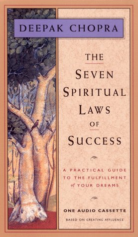 the-seven-spiritual-laws-of-success-a-practical-guide-to-the-fulfillment-of-your-dreams-chopra-deepak