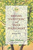 Roberts, Jane: Dreams, Evolution and Value Fulfillment