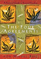 The Four Agreements: A Practical Guide to&hellip;