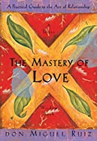 The Mastery of Love: A Practical Guide to…
