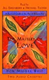 Don Miguel Ruiz: The Mastery of Love: A Practical Guide to the Art of Relationships