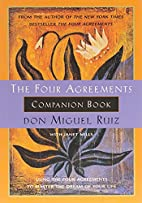 The Four Agreements Companion Book : Using…