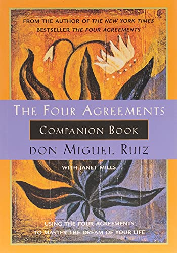 the-four-agreements-companion-book-using-the-four-agreements-to-master-the-dream-of-your-life-toltec-wisdom