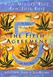 Ruiz, don Miguel: The Fifth Agreement: A Practical Guide to Self-Mastery (A Toltec Wisdom Book)