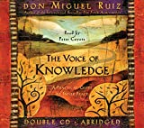 Don Miguel Ruiz: The Voice of Knowledge: A Practical Guide to Inner Peace (Toltec Wisdom)