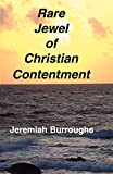 Burroughs, Jeremiah: The Rare Jewel of Christian Contentment