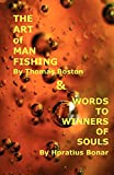 Bonar, Horatius: Art of Manfishing &amp; Words to Winners of Souls